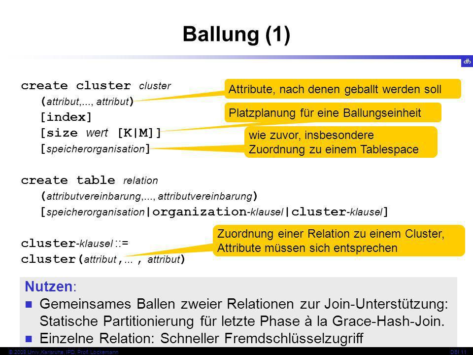 Ballung (1) create cluster cluster. (attribut,..., attribut) [index] [size wert [K|M]] [speicherorganisation]